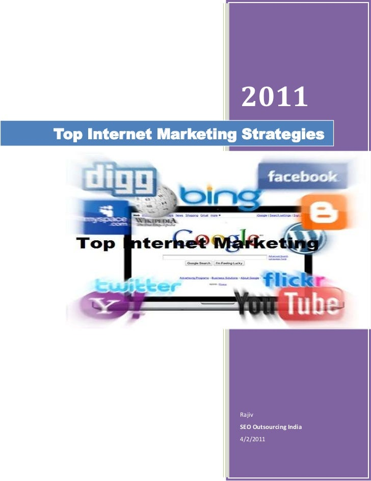 Top Internet Marketing Strategies2011RajivSEO Outsourcing India4/2/2011rightcenter<br />Internet Marketing Strategies – Fo...