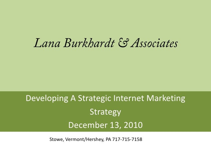 Developing A Strategic Internet Marketing                Strategy          December 13, 2010      Stowe, Vermont/Hershey, ...