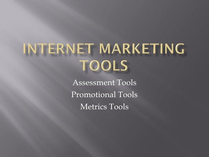 Assessment Tools Promotional Tools Metrics Tools