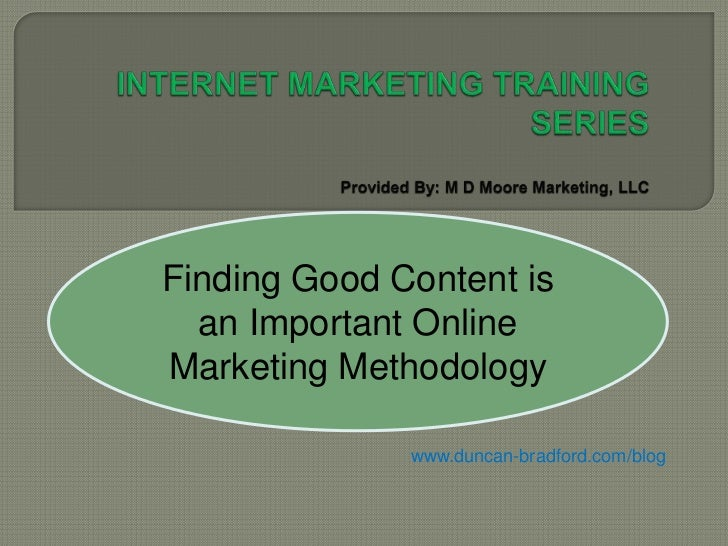 Finding Good Content is an Important Online Marketing Methodology