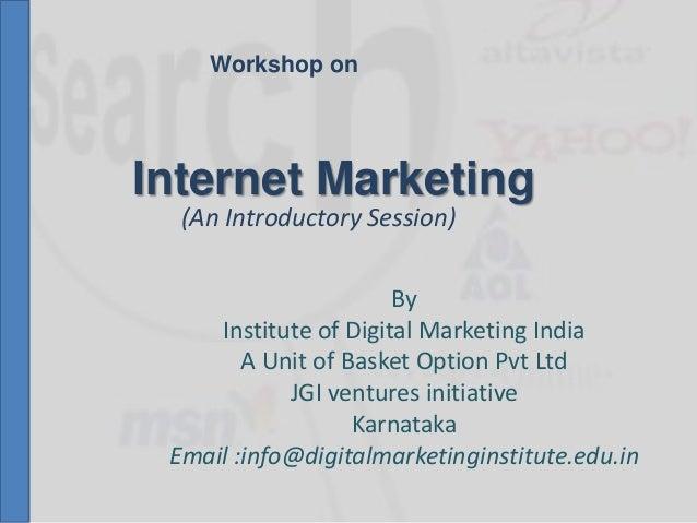 Internet Marketing By Institute of Digital Marketing India A Unit of Basket Option Pvt Ltd JGI ventures initiative Karnata...