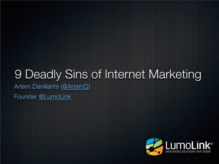 9 Deadly Sins of Internet Marketing