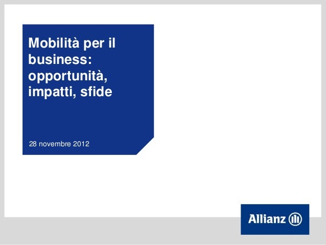 Mobilità per ilbusiness:opportunità,impatti, sfide28 novembre 2012