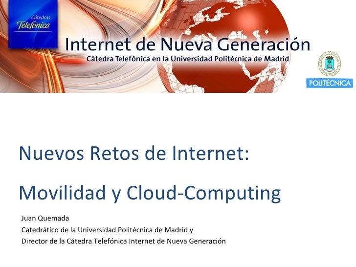 Nuevos retos de Internet: Movilidad y Cloud Computing