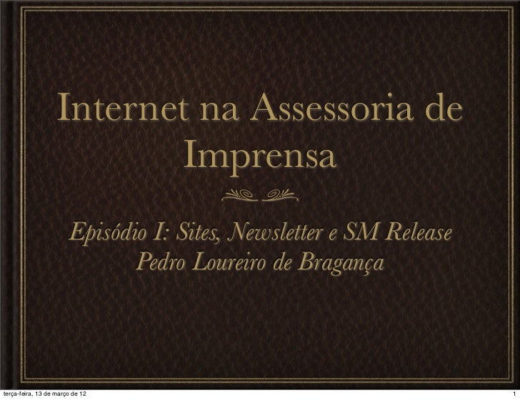 Internet na Assessoria de                          Imprensa                       Episódio I: Sites, Newsletter e SM Relea...
