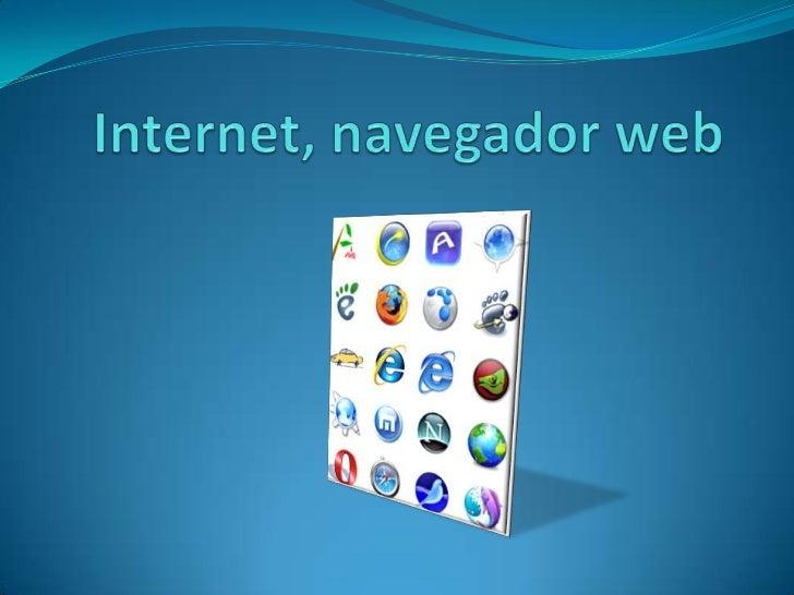 Un navegador o navegador web(del inglés, web browser) es unaaplicación que opera a travésde Internet, interpretando lainfo...