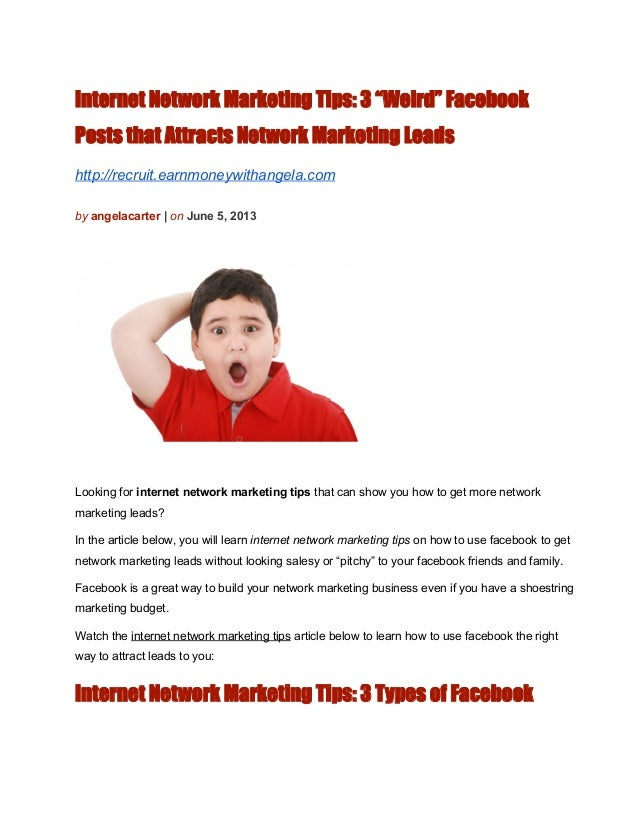 "Internet Network Marketing Tips: 3 ""Weird"" FacebookPosts that Attracts Network Marketing Leadshttp://recruit.earnmoneywith..."