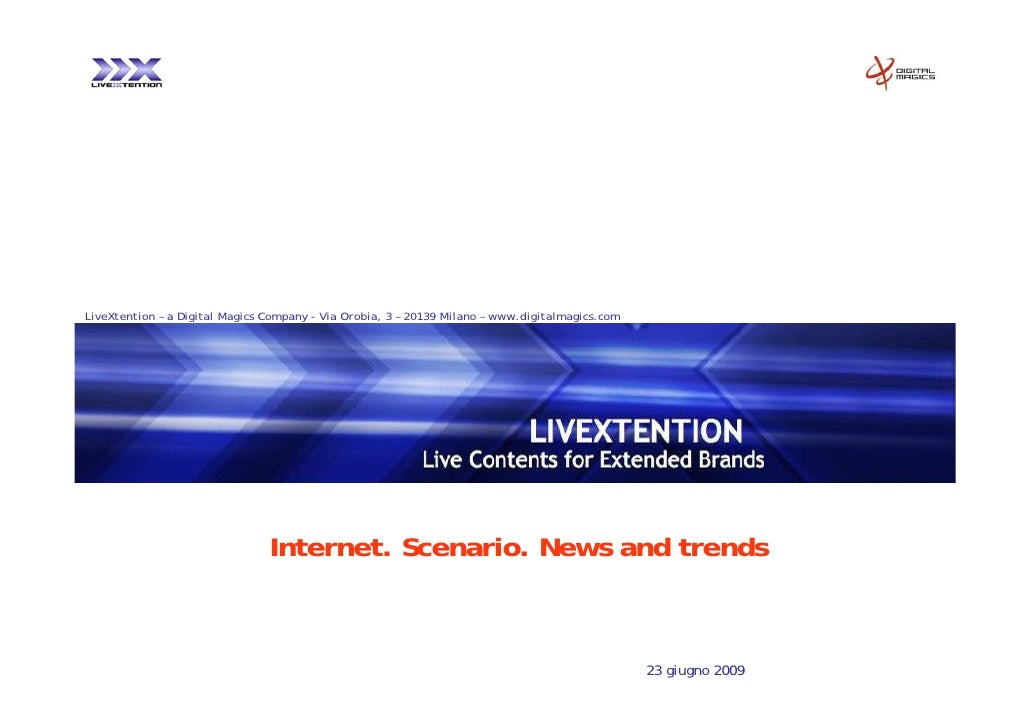 LiveXtention – a Digital Magics Company - Via Orobia, 3 – 20139 Milano – www.digitalmagics.com                            ...