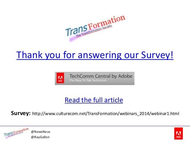 Thank you for answering our Survey! Survey: http://www.culturecom.net/TransFormation/webinars_2014/webinar1.html @NewsNeus...