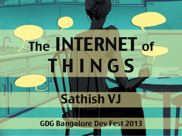 Internet of Things GDG Bangalore 2013
