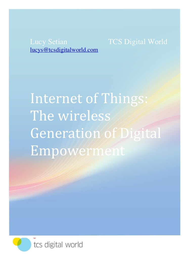 Lucy Setian                 TCS Digital World       lucys@tcsdigitalworld.com       Internet	  of	  Things:	         The	 ...
