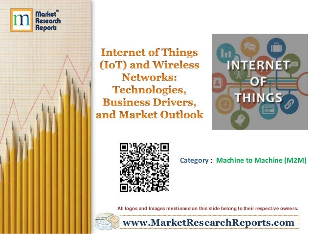 www.MarketResearchReports.com Category : Machine to Machine (M2M) All logos and Images mentioned on this slide belong to t...