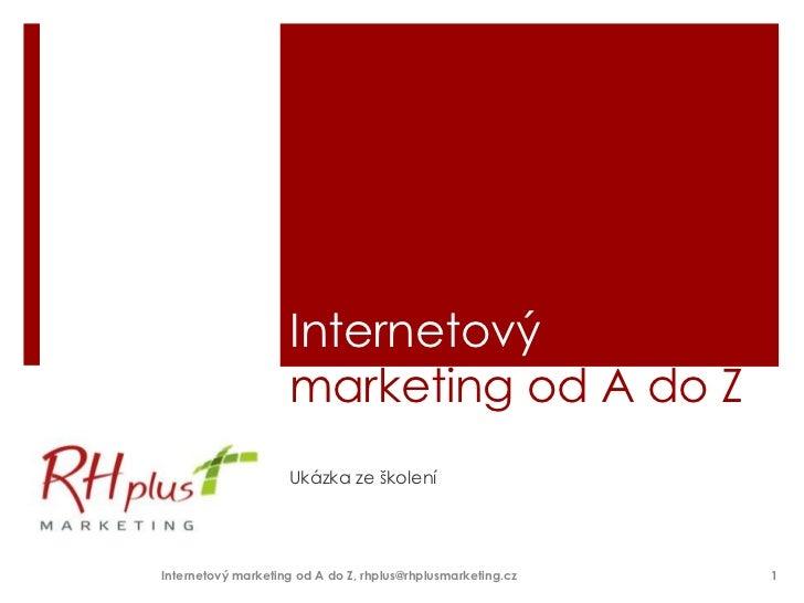 Internetový marketing od A do Z, Rh+ marketing