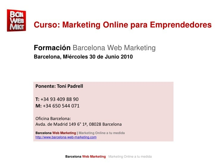 Curso: Marketing Online para Emprendedores<br />Formación Barcelona Web Marketing<br />Barcelona, Miércoles 30 de Junio 20...
