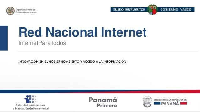 Red Nacional Internet  InternetParaTodos  INNOVACIÓN EN EL GOBIERNO ABIERTO Y ACCESO A LA INFORMACIÓN