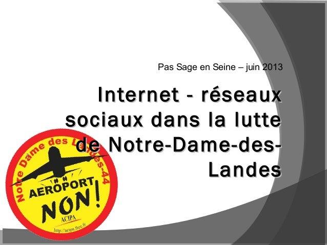 Internet - réseauxInternet - réseaux sociaux dans la luttesociaux dans la lutte de Notre-Dame-des-de Notre-Dame-des- Lande...
