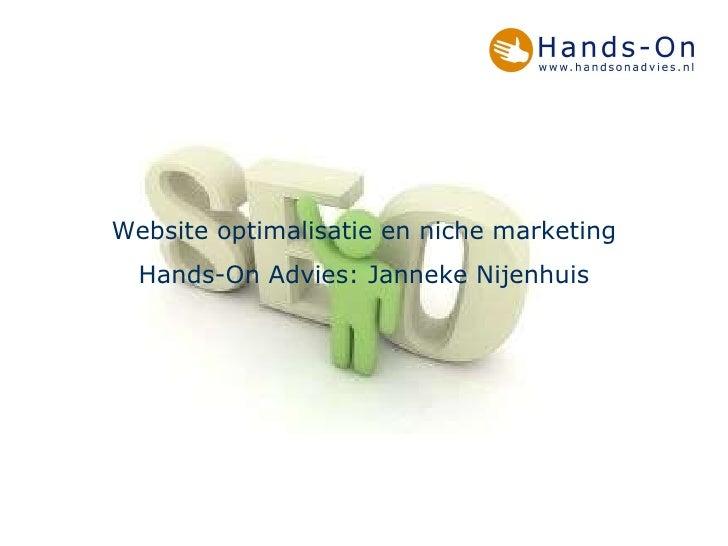Website optimalisatie en niche marketing Hands-On Advies: Janneke Nijenhuis