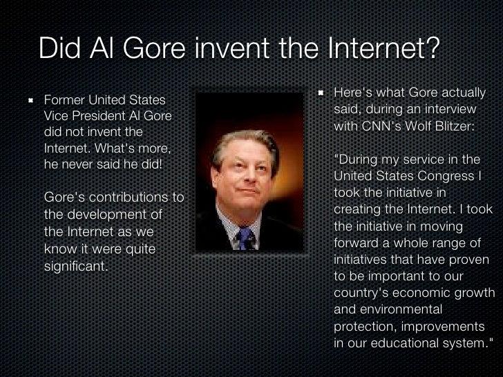 Al Gore invent the Internet?