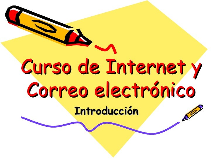 Curso de Internet y Correo electrónico Introducción