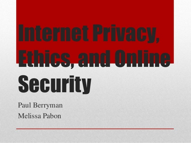 Internet privacy ethics and online security