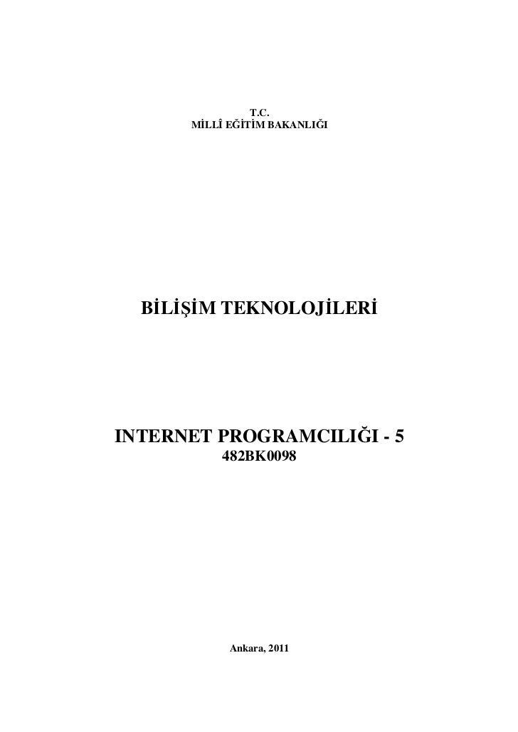 T.C.      MİLLÎ EĞİTİM BAKANLIĞI  BİLİŞİM TEKNOLOJİLERİINTERNET PROGRAMCILIĞI - 5           482BK0098            Ankara, 2...