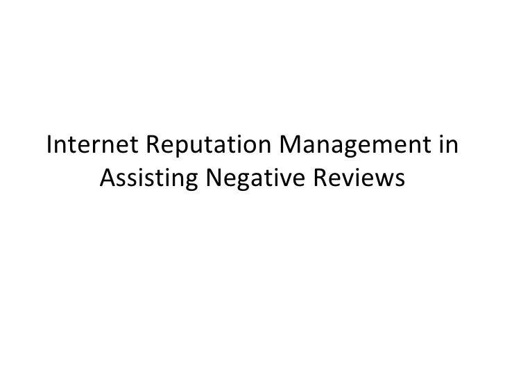 Internet reputation management in assisting negative reviews