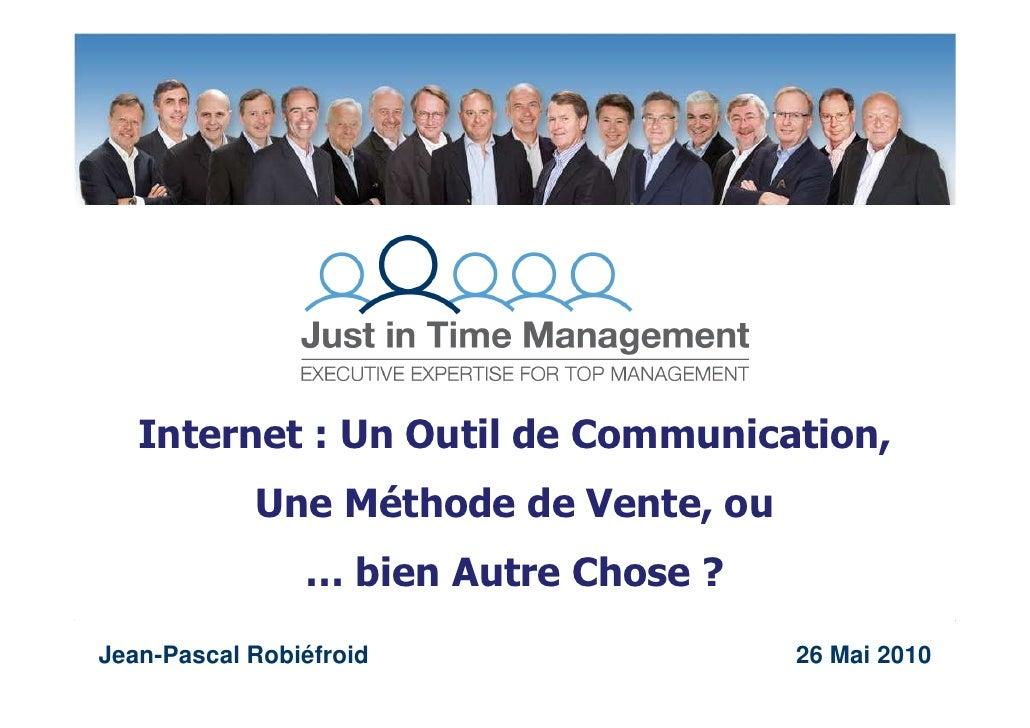 Internet : Un Outil de Communication,             Une Méthode de Vente, ou                 … bien Autre Chose ? Jean-Pasca...