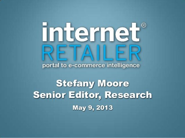 Stefany MooreSenior Editor, ResearchMay 9, 2013