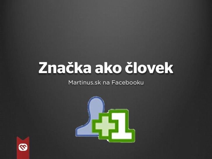 Značka ako človek   Martinus.sk na Facebooku