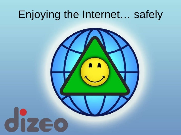 Enjoying the Internet… safely