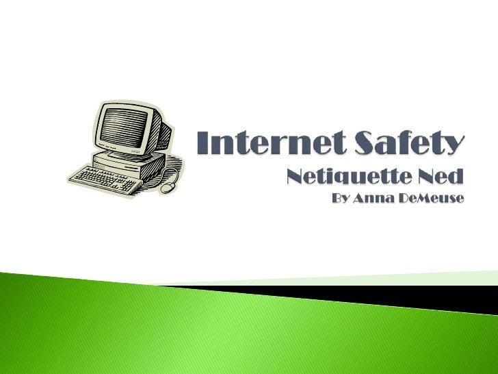 Internet Safety Netiquette Ned (Anna D.)