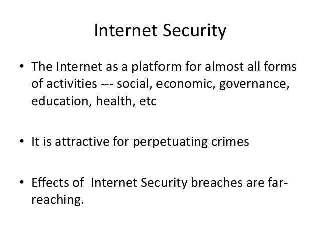 Internet Security Safety Internet Security • The