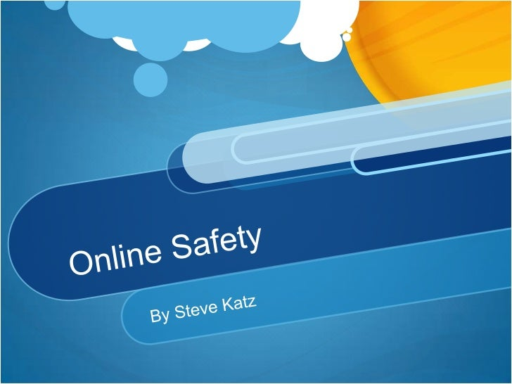 Online Safety<br />By Steve Katz<br />