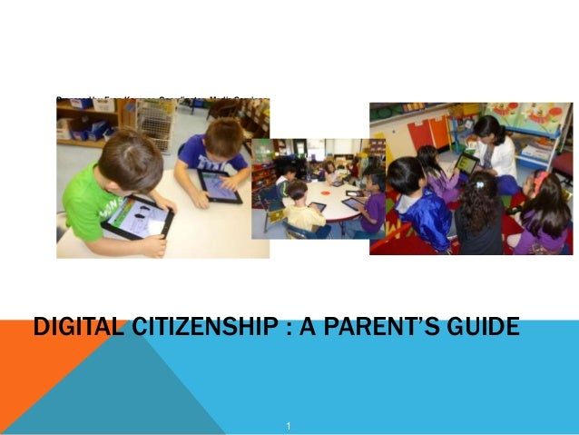 Prepared by Fran Kompar, Coordinator, Media Services  DIGITAL CITIZENSHIP : A PARENT'S GUIDE  1