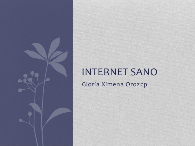 Gloria Ximena Orozcp INTERNET SANO