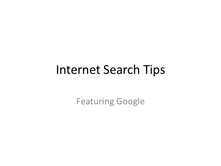 Internet Search Tips   Featuring Google