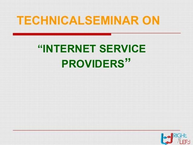 "TECHNICALSEMINAR ON ""INTERNET SERVICE PROVIDERS"""