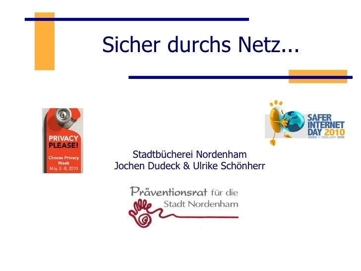 Sicher durchs Netz... Stadtbücherei Nordenham Jochen Dudeck & Ulrike Schönherr
