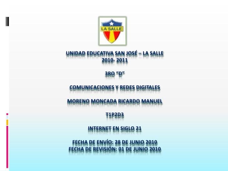 """UNIDAD EDUCATIVA SAN JOSÉ – LA SALLE2010- 20113ro """"D""""COMUNICACIONES Y REDES DIGITALESMORENO MONCADA RICARDO MANUELT1P2d3IN..."""
