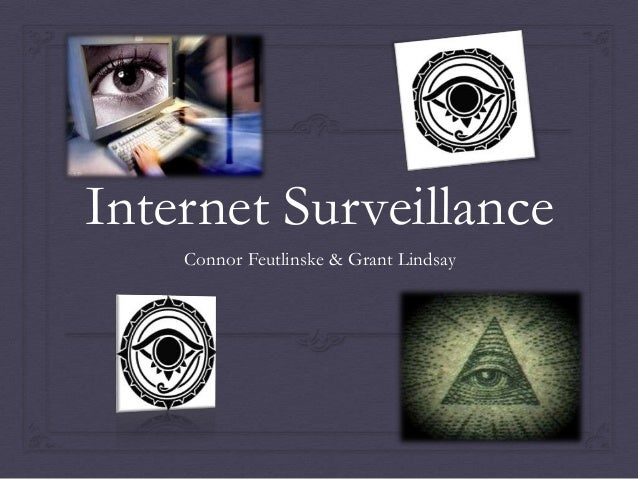 Internet Surveillance Connor Feutlinske & Grant Lindsay