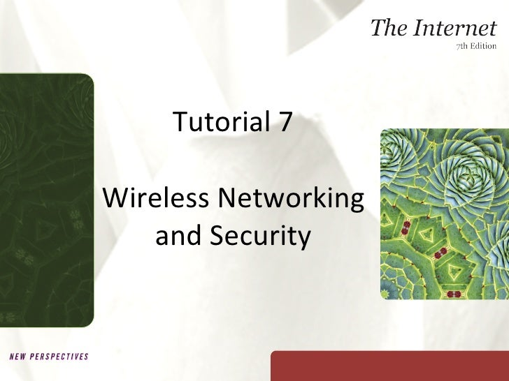 Tutorial 7 - Wireless Networking and Security