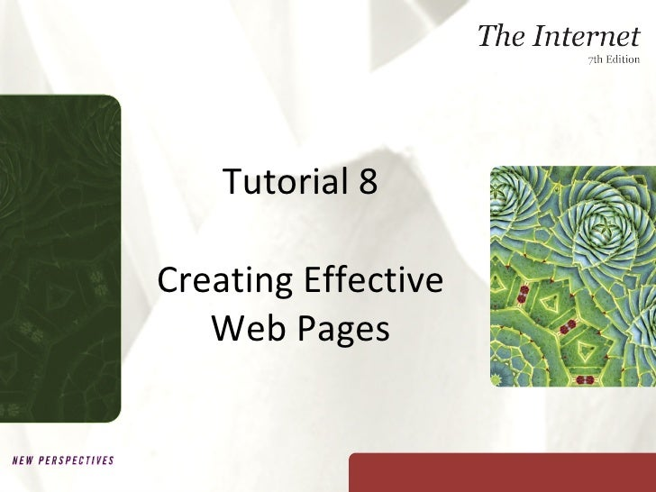 Tutorial 8 - Creating Effective Web Pages