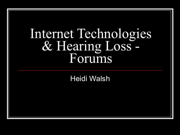 Internet Technologies & Hearing Loss - Forums Heidi Walsh
