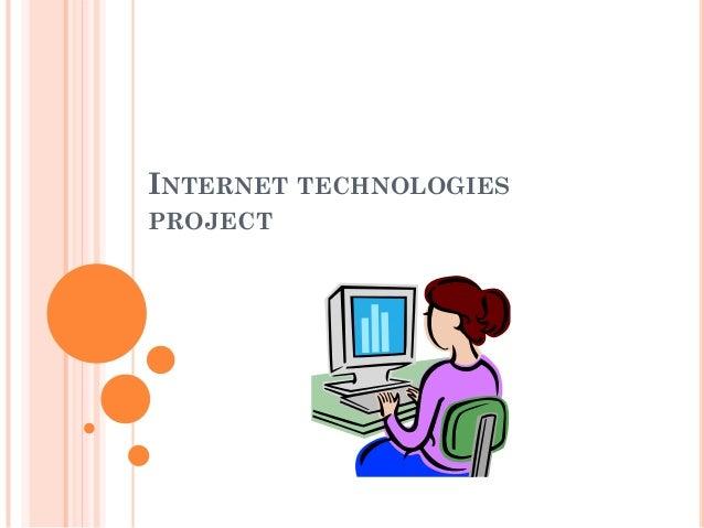 INTERNET TECHNOLOGIES PROJECT
