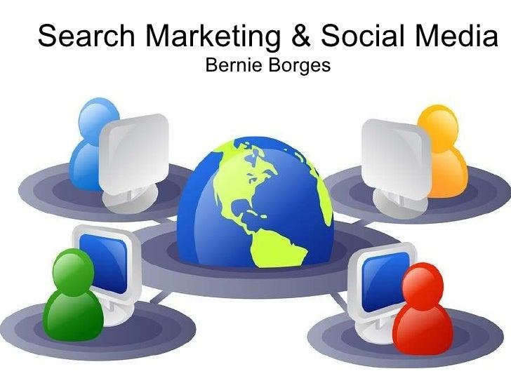 Search Marketing & Social Media Bernie Borges