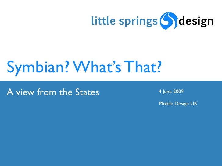 Symbian? What's That? A view from the States   4 June 2009                           Mobile Design UK
