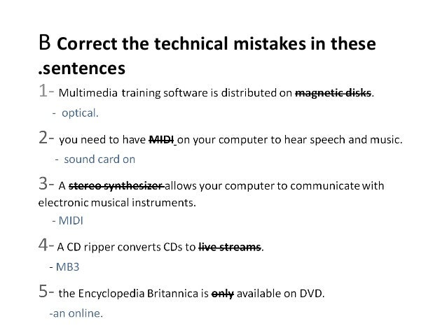 B Correct the technical mistakes in these .sentences