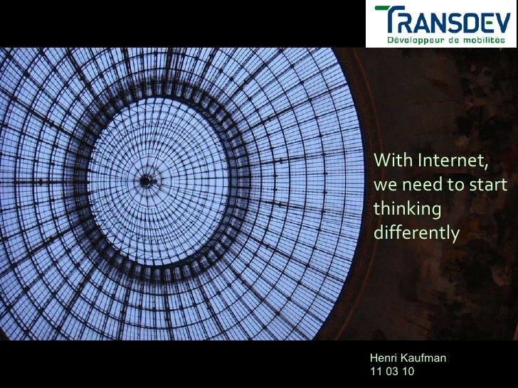 Avec Internet, il faut désormais penser  autrement Henri Kaufman 11 03 10 With Internet, we need to start thinking differe...