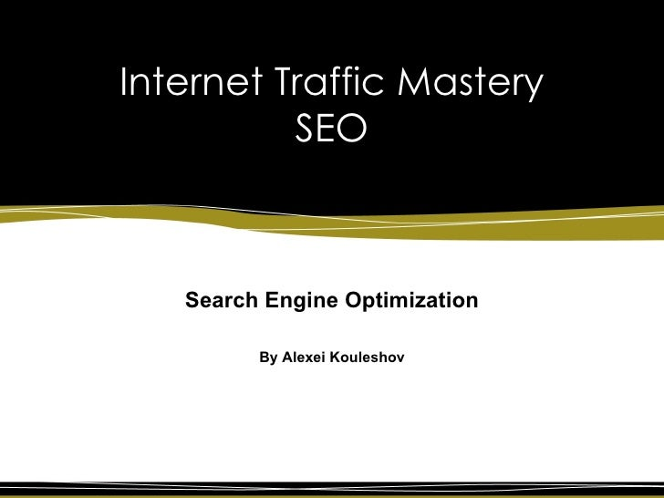 Internet Traffic Mastery SEO Search Engine Optimization By Alexei Kouleshov
