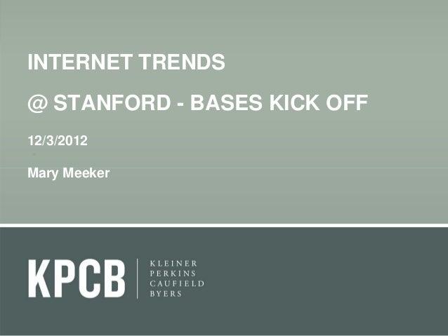 INTERNET TRENDS - KPCB, DEC 2012